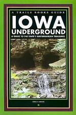 Iowa Underground: A Guide to the State's Subterranean Treasures (Trails Books Gu