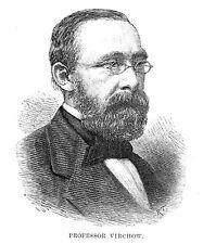 Rudolf VIRCHOW medico tedesco; padre della moderna patologia-stampa antica 1887