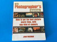 The Photographer's Manual : How to Get the Best Picture Every Time