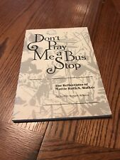 Don't Pray Me a Bus Stop : The Reflections of Mattie Ruth A. Walker