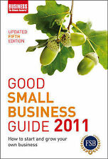 Good Small Business Guide 2011: How to Start and Grow Your Own Business By A&C