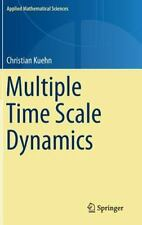 Multiple Time Scale Dynamics: By Kuehn, Christian