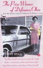 Ryan, Terry, The Prize Winner of Defiance, Ohio: How My Mother Raised 10 Childre