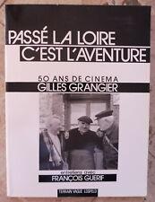Passé la Loire c'est l'aventure – 50 ans de cinéma Gilles Grangier