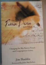 The Passion Driven Sermon by Jim Shaddix  Paperback - 2003