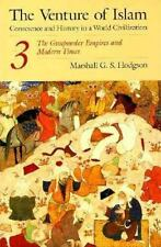 The Venture of Islam, Volume 3: The Gunpowder Empires and Modern Times (Venture