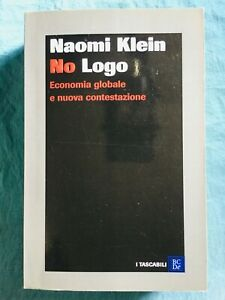 No logo. Economia globale e nuova contestazione. N. Klein Baldini Castoldi 2007