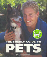 The Family Guide to Pets: Choose the Right Pet for You by Chris Brown (Paperback, 2005)