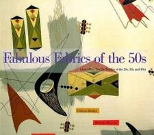 Fabulous Fabrics of the 50s: And Other Terrific Textiles of the 20s, 30s and 40s