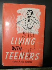 Living With Teeners by Grace Sloan Overton 1st printing HC/DJ