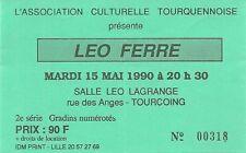 RARE / TICKET BILLET DE CONCERT - LEO FERRE : LIVE A TOURCOING ( FRANCE ) 1990