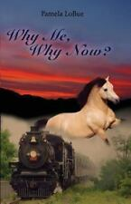 Why Me, Why Now? (Paperback or Softback)