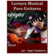 Lectura Musical para Guitarra: Nivel 1 by Angel Candelaria (2013, Paperback)