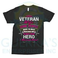T-shirt Veteran's Wife Married a Hero T Shirt Cool Gift Couple Wives Tee Shirt