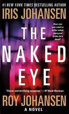 The Naked Eye by Roy Johansen and Iris Johansen (2015, Paperback)