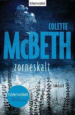 Zorneskalt  Colette McBeth  Thriller Taschenbuch  ++Ungelesen++