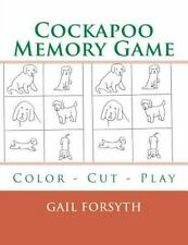 Cockapoo Memory Game : Color - Cut - Play by Gail Forsyth (2015, Paperback)