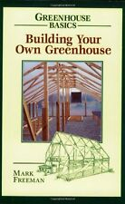 Building Your Own Greenhouse (Greenhouse Basics) by Mark Freeman