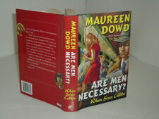 ARE MEN NECESSARY? By MAUREEN DOWD 2005