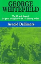 George Whitefield: The Life and Times of the Great Evangelist of the Eighteen...