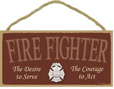 Novelty-Fun Wood Sign-Plaque--Fire Fighter-Desire to Serve, Courage to Act