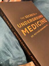 The Secrets of Underground Medicine Dr. Richard Gerhauser, M.D. 2018