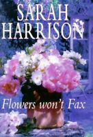 Flowers Won't Fax by Harrison, Sarah Hardback Book The Fast Free Shipping