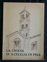 LA CHIESA DI S. CECILIA IN PISA. Volponi. Offset Vallerini.