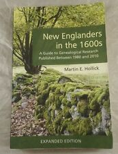 New Englanders in the 1600s Guide to Genealogical Research 1980-2010 Hollick