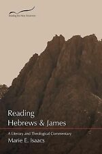 Reading the New Testament Ser.: Reading Hebrews and James : A Literary and...