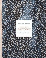 LIVING WITH PATTERN - ATWOOD, REBECCA/ JOHNSTON, EMILY - NEW HARDCOVER BOOK