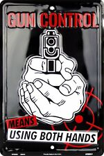 """GUN CONTROL MEANS USING BOTH HANDS 8 x 12"""" METAL EMBOSSED SIGN 2ND AMENDMENT"""