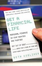Get a Financial Life: Personal Finance In Your Twenties and Thirties by Kobliner