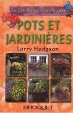 Le jardinier paresseux - Pots et jardinières - Larry Hodgson - Broquet
