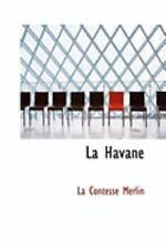 La Havane: By La Contesse Merlin