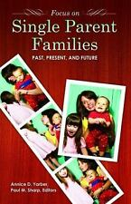 Focus on Single-Parent Families: Past, Present, and Future
