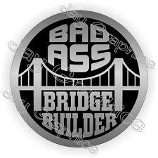 Bad Ass Bridge Builder Hard Hat Sticker   Decal Funny Label Helmet   Motorcycle
