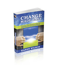 Change Made Easy A Simple 3 Step Process To Help You Make Effective & Lasting
