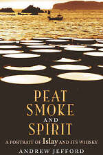 Peat Smoke and Spirit: The Story of Islay and Its Whiskies-ExLibrary