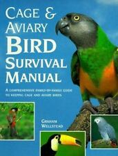 Cage and Aviary Bird Survival Manual: A Comprehensive Family-By-Family Guide to