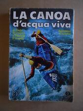 LA CANOA d'acqua viva - Brizzolara D'Angelo Oscar Mondari 1976  [G413]