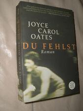 Joyce Carol Oates: Du fehlst