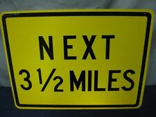 "AUTHENTIC NEXT 3 1/2 MILES ROAD TRAFFIC STREET SIGN 24"" X 18"" STEEL"