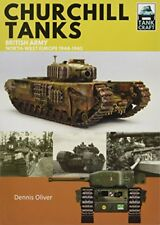 Churchill Tanks: British Army,  North-west Europe 1944-45 (TankCraft) by Oliv…