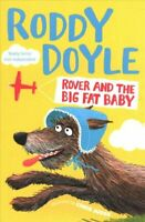 Rover and the Big Fat Baby by Roddy Doyle 9781509836864   Brand New