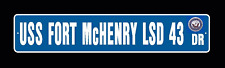 "USS FORT McHENRY LSD 43 Street Sign 6""x30"" Military USN"