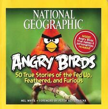 National Geographic Angry Birds 50 True Stories Fed up, Feathered, and Furious
