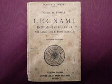 LEGNAMI INDIGENI ED ESOTICI nei loro usi e provenienze - 2a edizione HOEPLI 1925