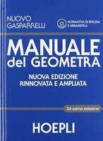 Manuale del geometra. Per gli Ist. tecnici per geometri... - Gasparelli Luigi