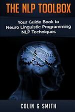 The NLP Toolbox : Your Guide Book to Neuro Linguistic Programming NLP...